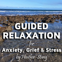 Guided Relaxation for Grief, Anxiety & Stress