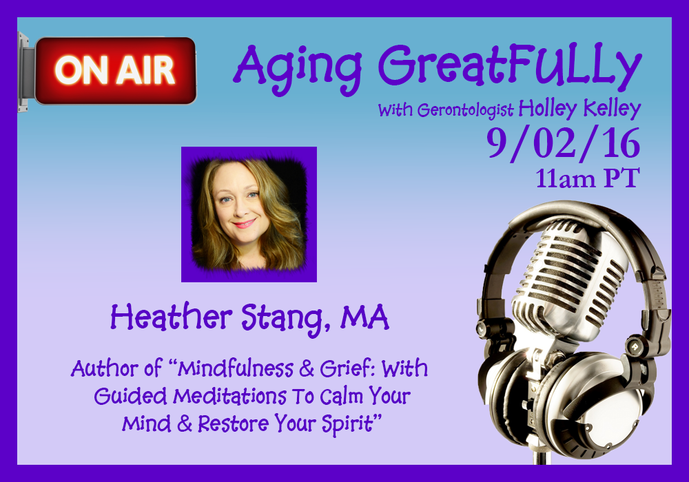 heather stang mindfulness aging greatfully