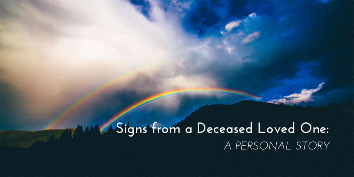 Signs From Deceased Loved Ones: My Personal Story