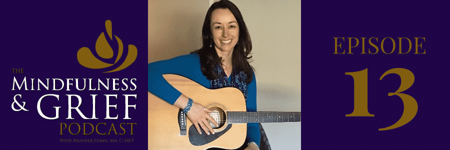 Songs That Heal: Music Therapy Tools & Techniques for Grief with Molly G. Hicks, MMT, MT-BC