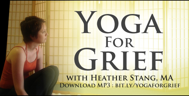 Yoga For Grief | MindfulnessAndGrief.com