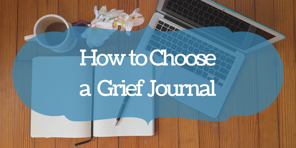 How To Choose A Grief Journal