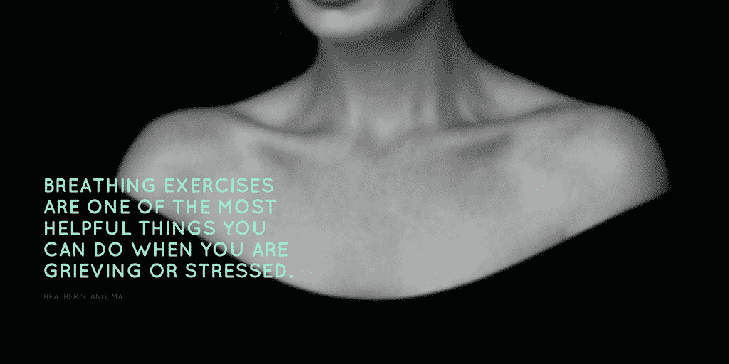 Breathing Exercises For Grief & Stress