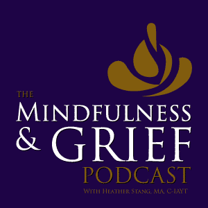 Mindfulness & Grief Podcast