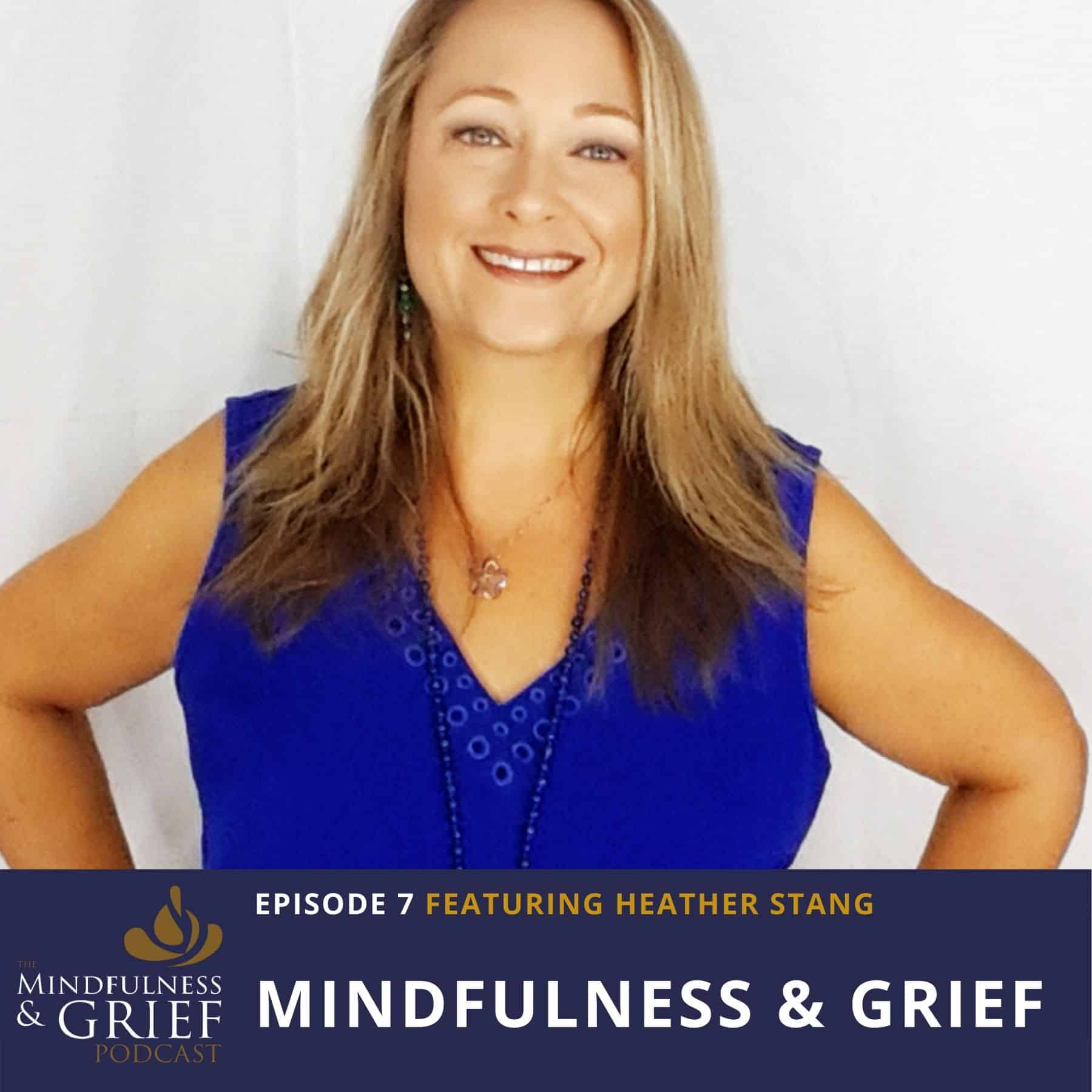 Mindfulness & Grief_ From Self-Care to Posttraumatic Growth with Heather Stang (1)