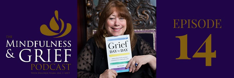 Grief Day by Day: Simple Practices & Daily Guidance for Living with Loss with Jan Warner