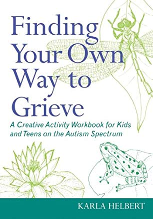 finding your own way to grieve autism spectrum kids teens