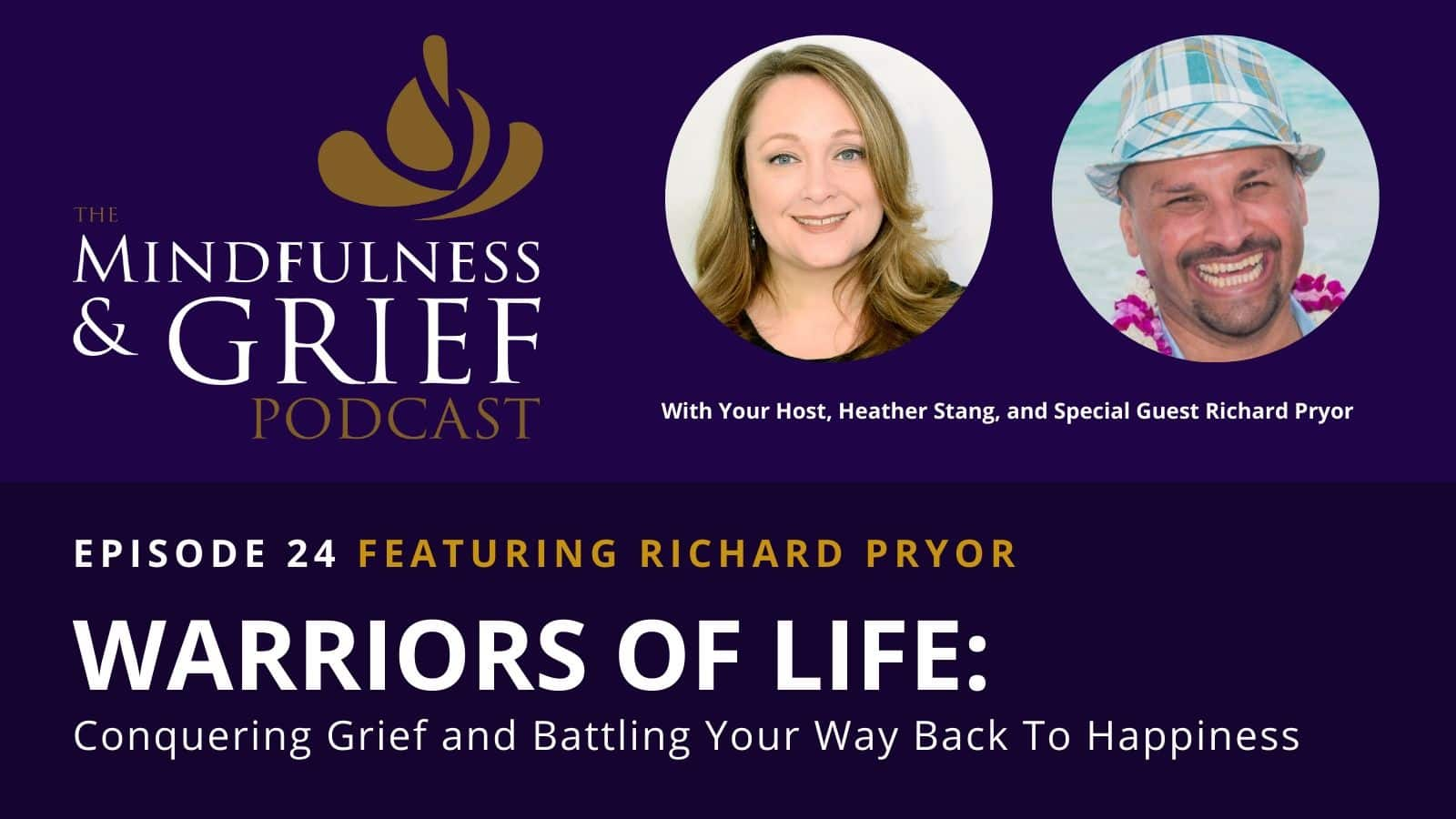 Warriors of Life Conquering Grief Richie Pryor