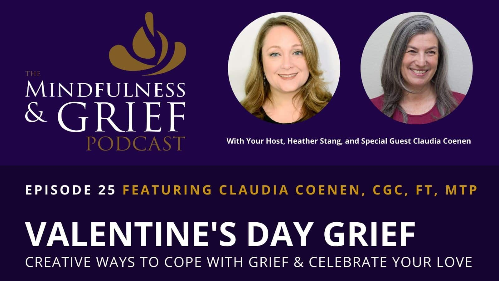 valentines day grief mindfulness grief podcast 25 claudia coenen widescreen