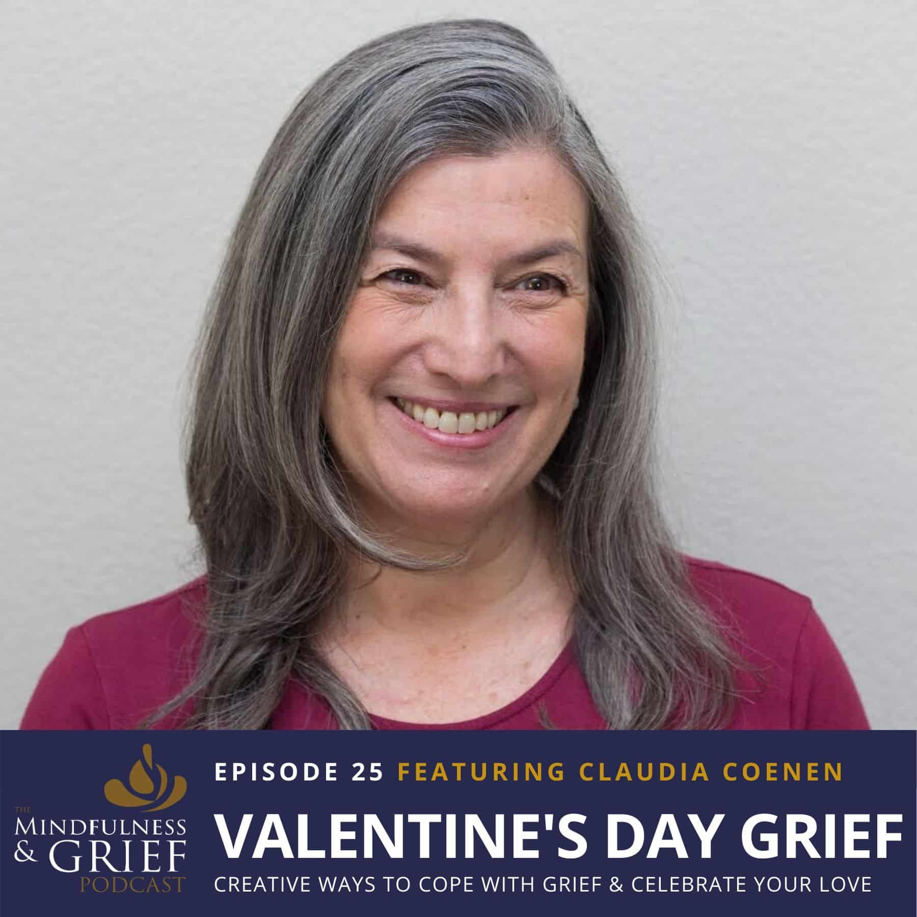 valentines day grief mindfulness grief podcast 25 claudia coenen