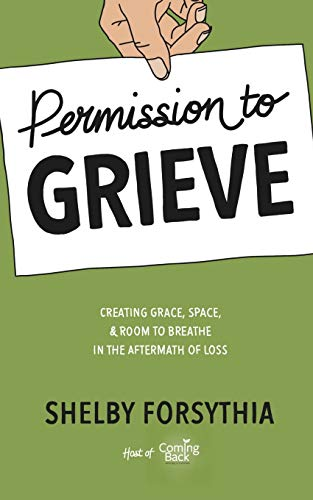 Permission To Grieve Shelby Forsythia