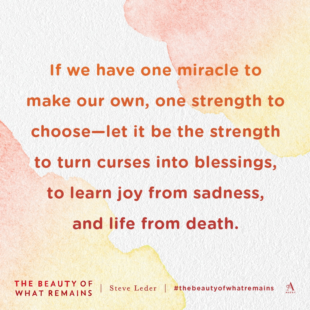 the beauty of what remains rabbi steve leder mindfulness & grief podcast