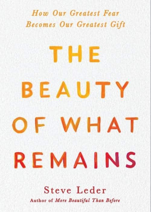 The Beauty of What Remains Steve Leder