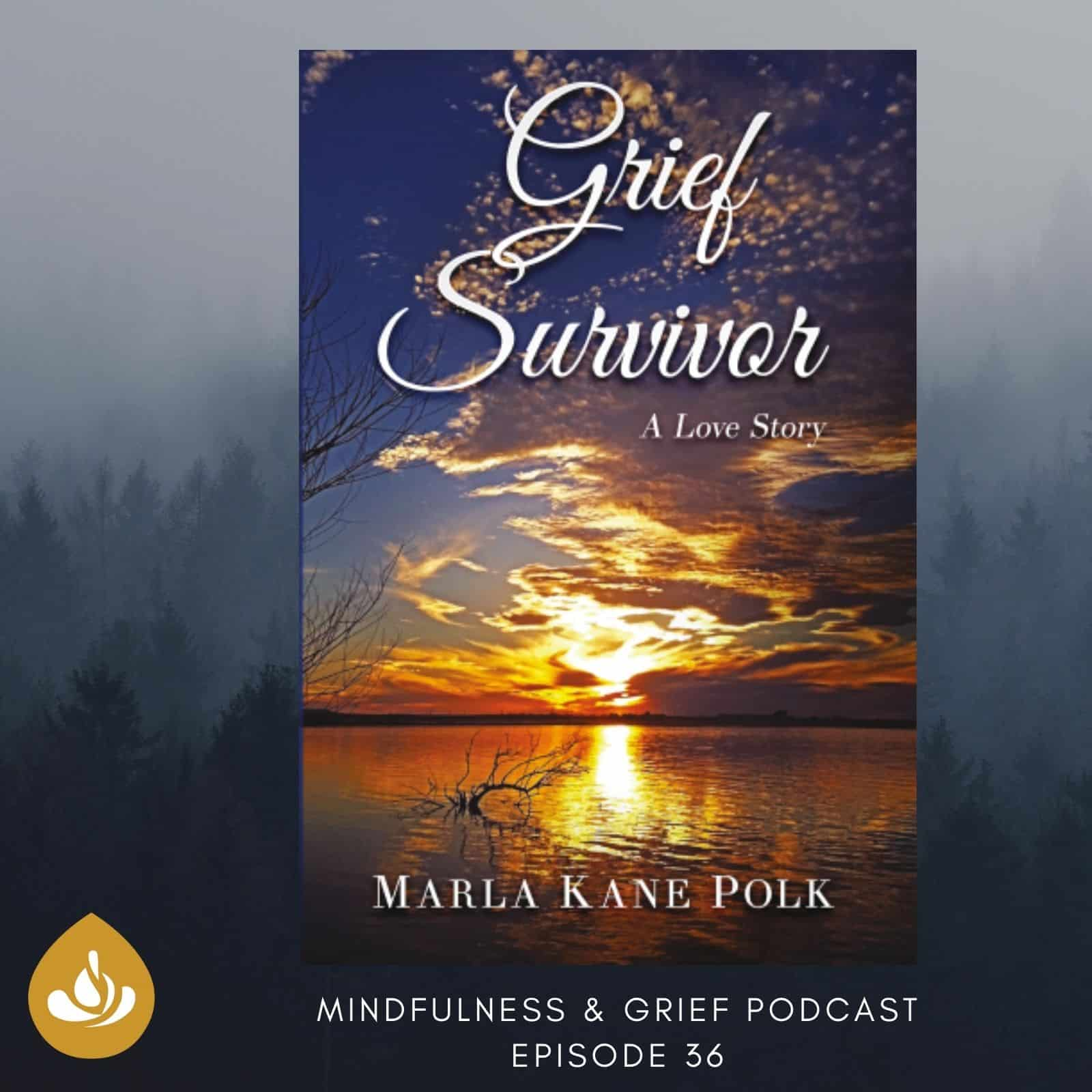 Love, Loss, and Survival How I Healed After Losing my husband Marla Polk
