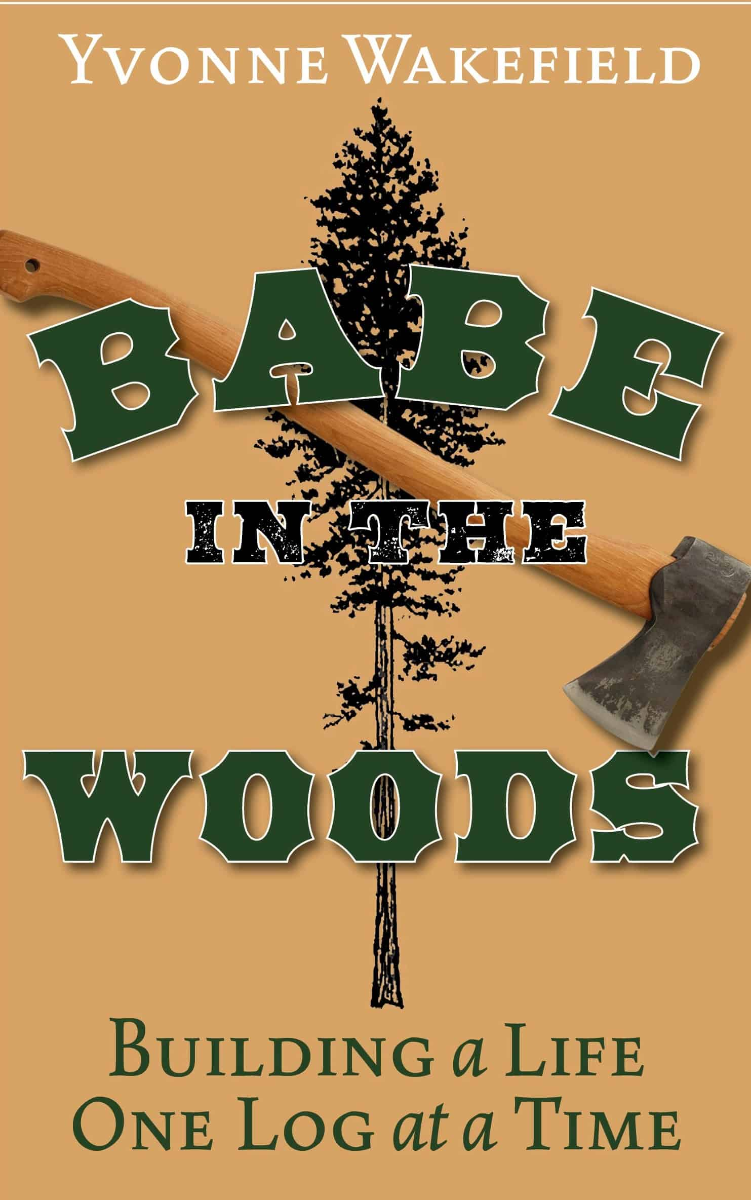 Babe In The Woods: Surviving Grief in a Log Cabin as an Orphan and Widow
