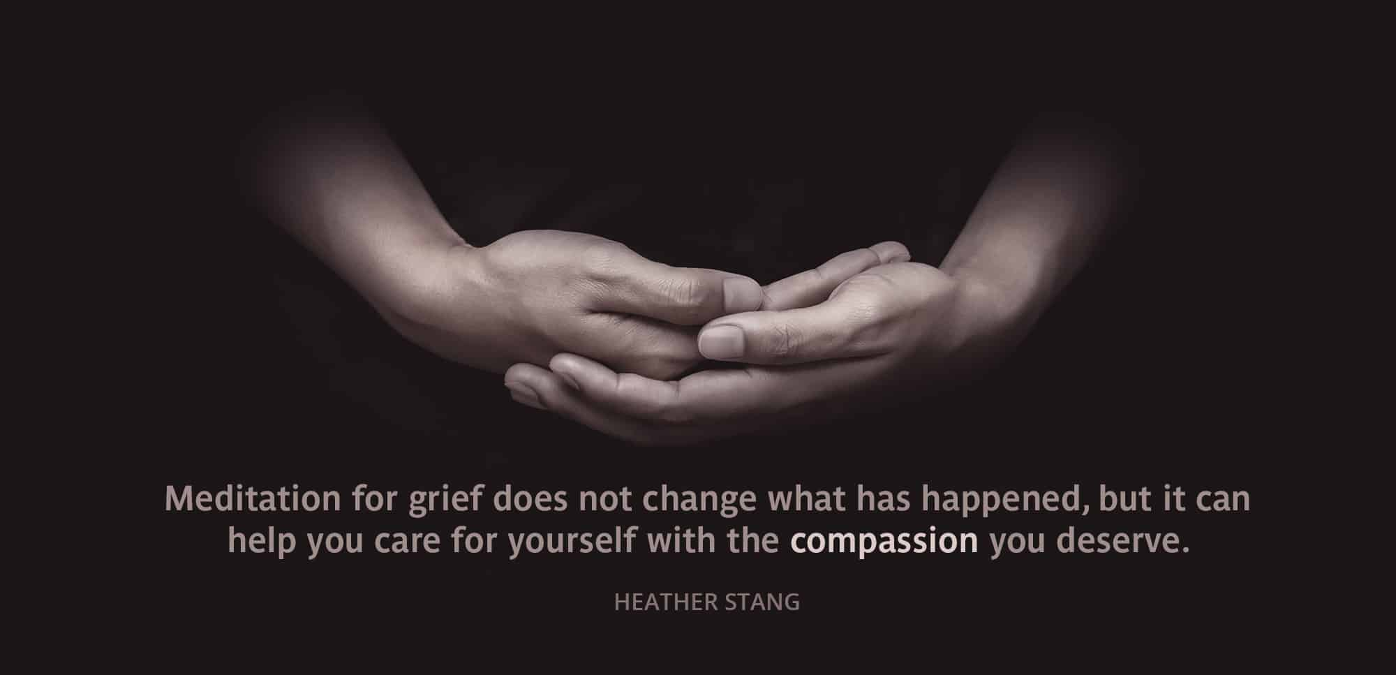 meditation for grief and loss heather stang